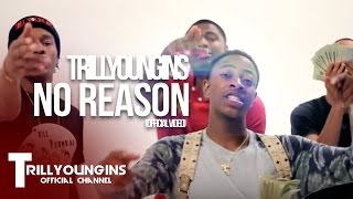 TRILL YOUNGINS - NO REASON | Dir. @WETHEPARTYSEAN | (prod. JBEstatus)