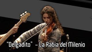 """Delgadito"" - La Rabia del Milenio (Escuela de Música Lino Otano)"