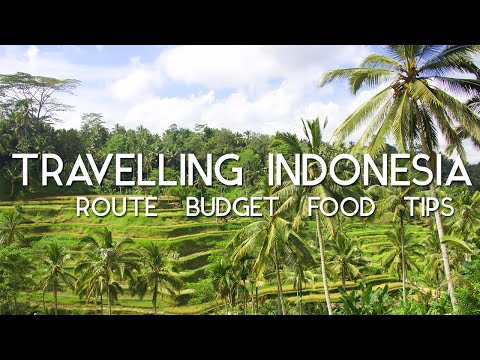 TRAVELLING INDONESIA - Route / Budget / Food / Tips