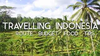 TRAVELING INDONESIA - Route / Budget / Food / Tips