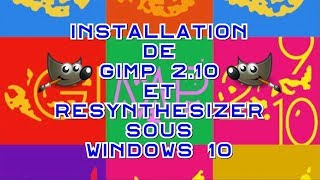 💻 Installation de Gimp 2.10 & Resynthesizer sous Windows 10