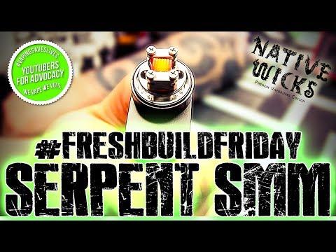 #FRESHBUILDFRIDAY - Serpent SMM Build