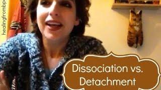 Dissociation vs. Detachment