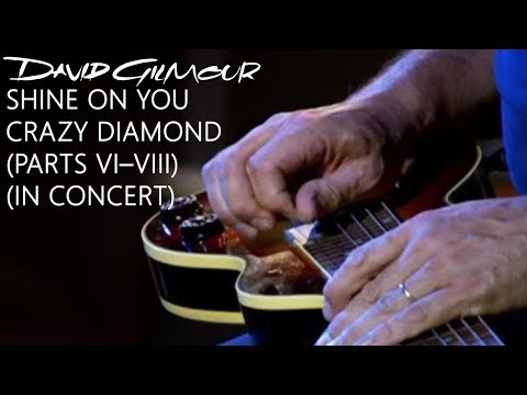 David Gilmour - Shine On You Crazy Diamond (Parts VI–VIII) (In Concert)