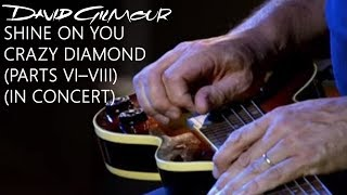 David Gilmour - Shine On You Crazy Diamond (Parts VI–VIII) (In Concert)