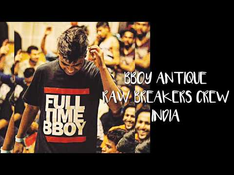 Bboy Antique (Raw Breakers Crew) India | Trailer 2016-17