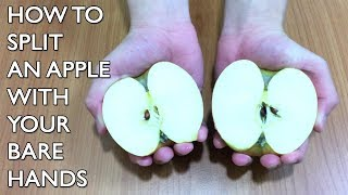 How to Split an Apple with Your Bare Hands