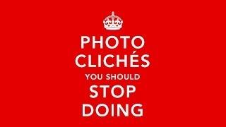 25 Photo Clichés You Should Stop Doing
