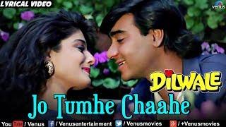 jo tumhe chahe usko full lyrical video song dilwale ajay devgan raveena tandon kumar sanu