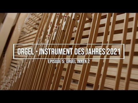 """Orgel - Instrument des Jahres 2021, Episode 5, """"Orgel innen"""" 2"""