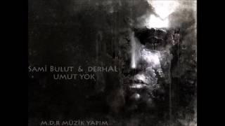 Sami Bulut & DERHAL - Umut Yok