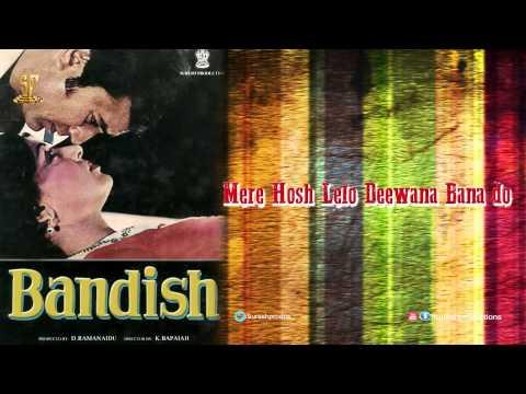 Mere Hosh Lelo Deewana Bana do | JUkebox | Bandish |Hindi Movie