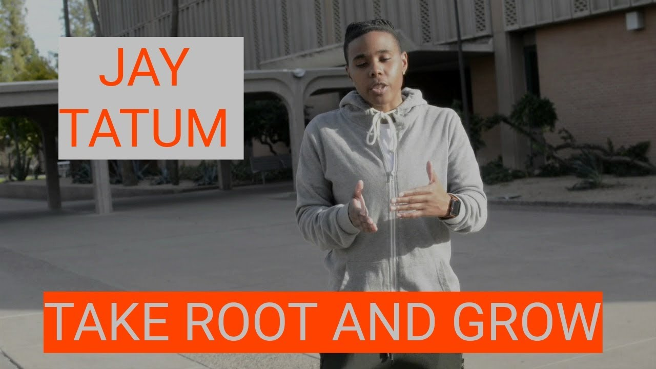 Take Root and Grow: Jay Tatum