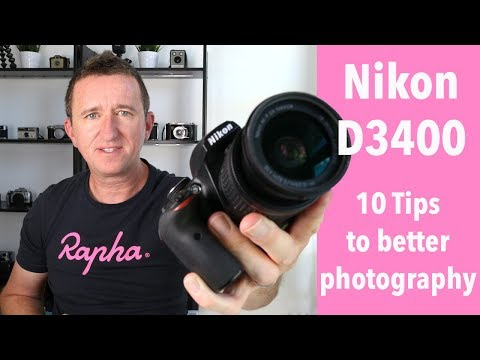 10 Tips for better photos with the Nikon D3400