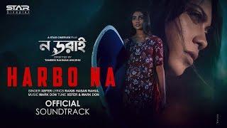 Gambar cover Harbo Na | Nodorai | Xefer | Bangla Movie Song 2019 (Official Soundtrack)