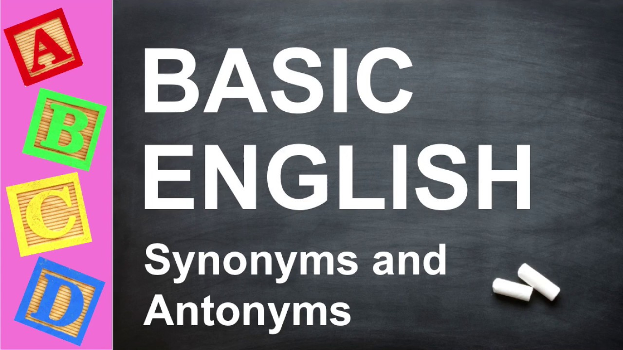 Basic English Synonyms And Antonyms For Key Stage 2 3 Gcses