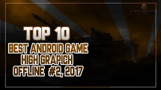 Top 10 New OFFLINE Games Android 2017 HD #2