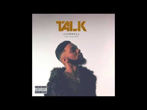 Talk - Crazy Vocals - Steamy New Hot Song & Artist - J. Howell  (feat. Kyle Hippy)