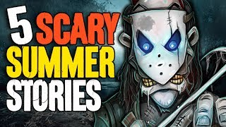 5 TRUE Summer Break Horror Stories! - Darkness Prevails