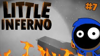 I AIN'T READY TO GO! :: Little Inferno :: 7