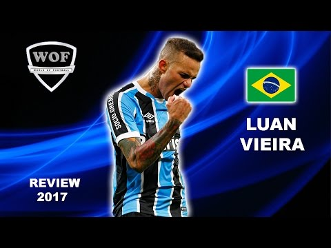 LUAN VIEIRA | Gremio | Goals, Skills, Assists | 2017 (HD)