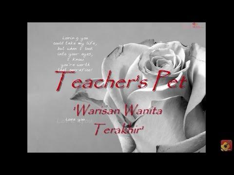 Teacher's Pet - Warisan Wanita Terakhir ★★★ LIRIK ★★★