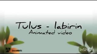 Gambar cover Tulus - Labirin dan lirik (animated music video)