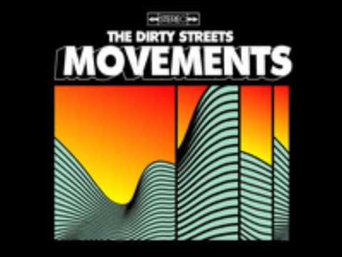 Dirty Streets - Movements (2011 - Full Album)