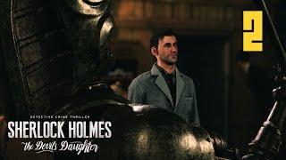 Sherlock Holmes: The Devil's Daughter #2 - Этюд в зелёных тонах [Прохождение HD без комментариев]