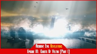 Ep 3: Ghosts of Veltro [Part 1] | Goodbye Terrigrigia - Resident Evil Revelations [#03]