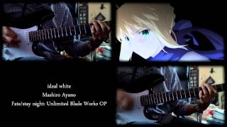 [TAB] Fate/stay night: Unlimited Blade Works OP - ideal white (Guitar Cover)