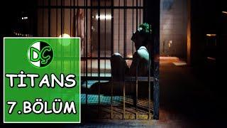 ASYLUM - TİTANS 7.böüm incelemesi
