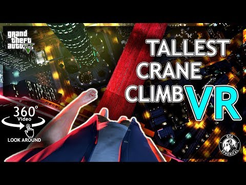 (360°) Climbing the Tallest Crane in 360° View - A GTA V VR Experience