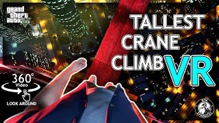 (360°) Climbing the Tallest Crane in 360° View  A GTA V VR Experience