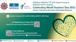 [Webinar] SEAMEOUNESCOTTFIITE Experts Forum & SEAMEO WTD eFestival: Celebrating WTD 2021 (5 Oct)