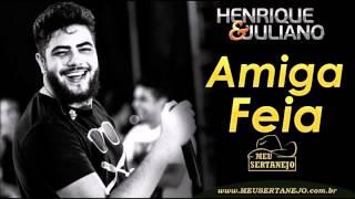 Henrique e Juliano - Amiga Feia - DVD RECIFE 2015