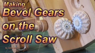 Making Bevel Gears On The Scroll Saw