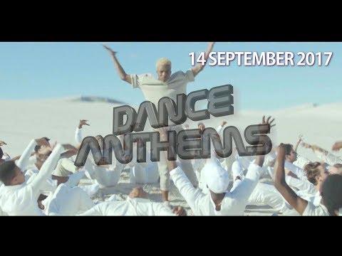 DANCE ANTHEMS (Week 37, 14 SEPTEMBER 2017)