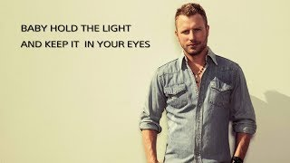 "Dierks Bentley - Hold The Light Lyrics (From ""Only The Brave"" Soundtrack) Ft. S. Carey"