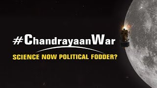 #CHANDRAYAAN WAR SCIENCE POLITICAL FODDER?