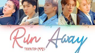 TEEN TOP(틴탑) Run Away [HAN ROM ENG Color Coded Lyrics]