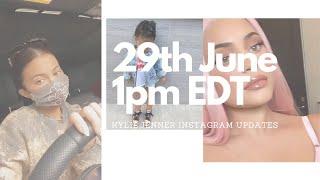 Kylie Jenner Instagram Updates untill Monday 29th June 2020 1:00 pm EDT