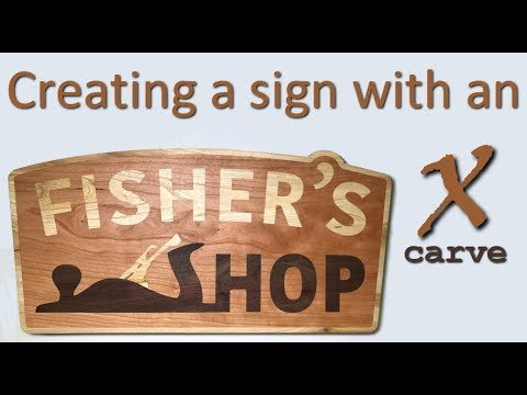 Woodworking: Creating A Sign With An X-carve