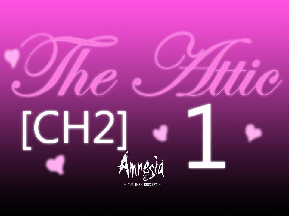 Cry Plays: Amnesia Custom Story: The Attic [Ch2] [P1] - Cry Plays: Amnesia Custom Story: The Attic [Ch2] [P1]