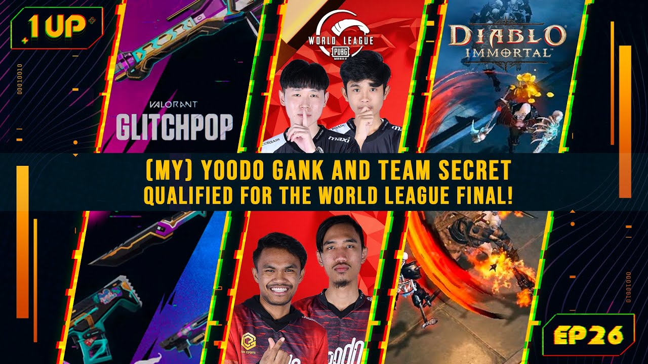 Malaysia's Yoodo Gank and Team Secret qualified for the World League Final - 1UP Episode 26