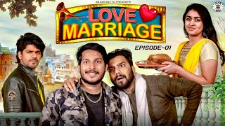 Love Marriage || Episode - 01 || Nazarbattu