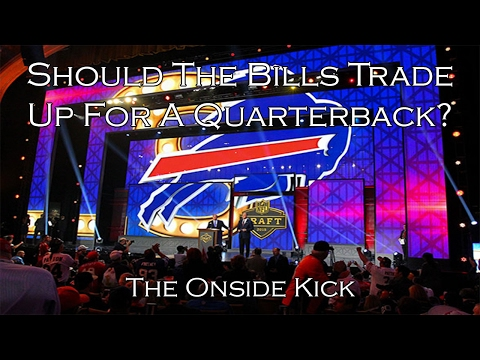 2017 NFL Draft: Should The Bills Trade Up For A Quarterback?