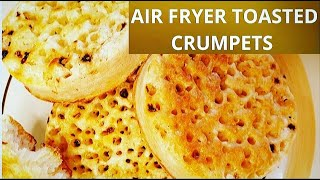 TOASTED  CRUMPET WITH AIR FRYER CRISPY CRUMPET #airfryertoast #airfryer #crumpet #airfryercrumpet