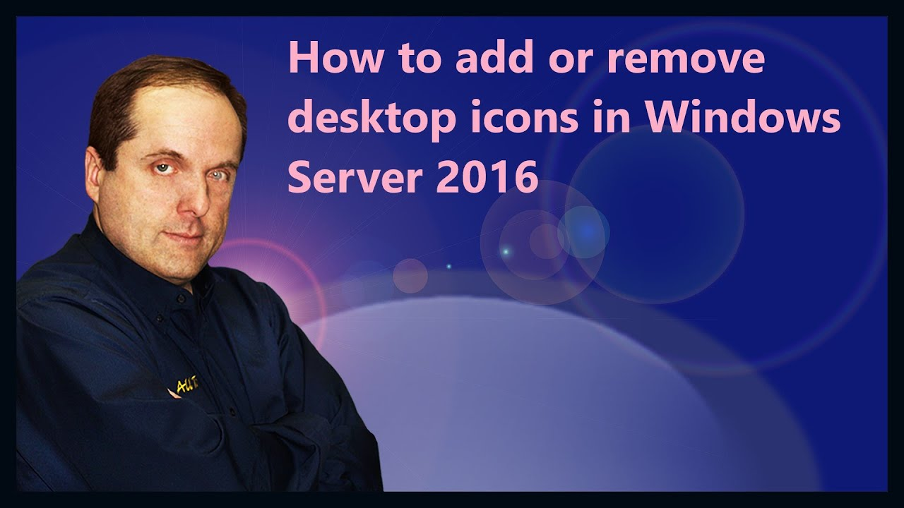How to add or remove desktop icons in Windows Server 2016