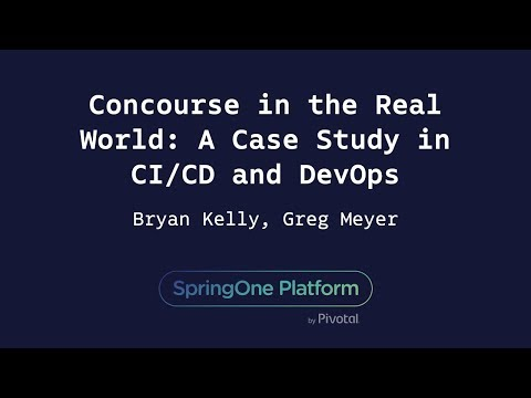 concourse-in-the-real-world:-a-case-study-in-ci/cd-and-devops---greg-meyer-&-bryan-kelly,-cerner